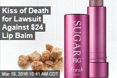 Kiss of Death for Lawsuit Against $24 Lip Balm