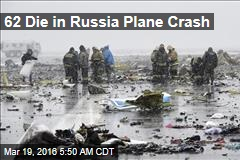 62 Die in Russia Plane Crash
