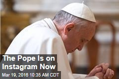 The Pope Is on Instagram Now
