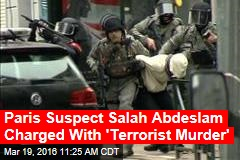 Paris Suspect Salah Abdeslam Charged With 'Terrorist Murder'