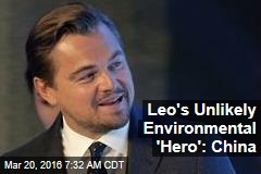 Leo's Unlikely Environmental 'Hero': China