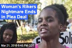 Woman's Rikers Nightmare Ends in Plea Deal