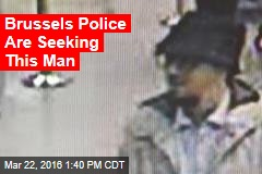 Brussels Police Are Seeking This Man
