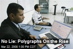 No Lie: Polygraphs On the Rise