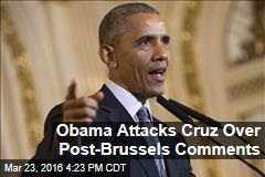 Obama Attacks Cruz Over Post-Brussels Comments