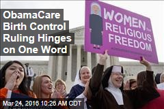 ObamaCare Birth Control Ruling Hinges on One Word