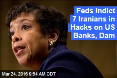 Feds Indict 7 Iranians in Hacks on US Banks, Dam