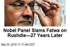 Nobel Panel Slams Fatwa on Rushdie—27 Years Later