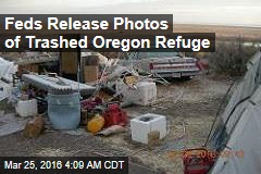 Feds Release Photos of Trashed Oregon Refuge