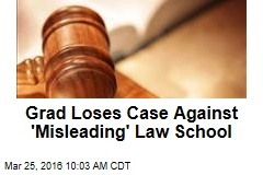 Grad Loses Case Against 'Misleading' Law School