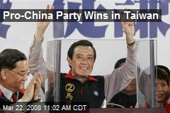 Pro-China Party Wins in Taiwan