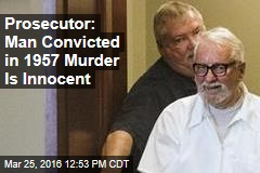 Prosecutor: Man Convicted in 1957 Murder Is Innocent