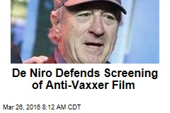 De Niro Defends Screening of Anti-Vaxxer Film