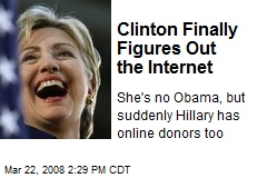 Clinton Finally Figures Out the Internet