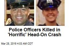 Police Officers Killed in 'Horrific' Head-On Crash