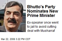 Bhutto's Party Nominates New Prime Minister