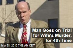 Man Goes on Trial for Wife's Murder, for 4th Time