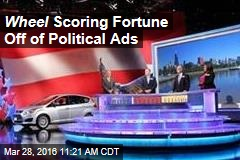 Wheel Scoring Fortune Off of Political Ads