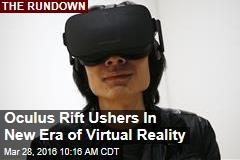 Oculus Rift Ushers In New Era of Virtual Reality