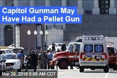 Capitol Gunman May Have Had a Pellet Gun