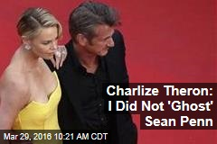 Charlize Theron: I Did Not 'Ghost' Sean Penn