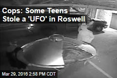 Cops: Some Teens Stole a UFO in Roswell