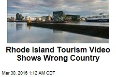 Rhode Island Tourism Video Shows Wrong Country