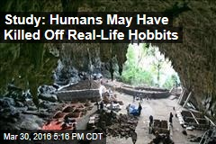 Study: Humans May Have Killed Off Real-Life Hobbits