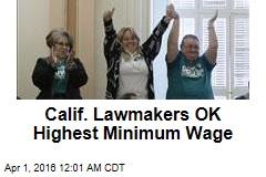 Calif. Lawmakers OK Highest Minimum Wage