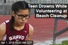 Teen Drowns While Volunteering at Beach Cleanup