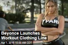 Beyonce Launches Workout Clothing Line