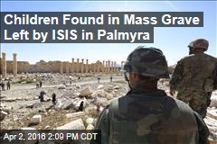 Children Found in Mass Grave Left by ISIS in Palmyra