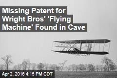 Missing Patent for Wright Bros' 'Flying Machine' Found in Cave