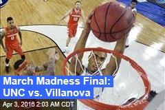 March Madness Final: UNC vs. Villanova