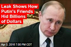 Leak Shows How Putin's Friends Hide Billions of Dollars