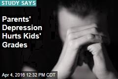 Parents' Depression Hurts Kids' Grades
