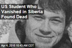 US Student Who Vanished in Siberia Found Dead