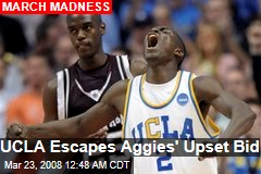 UCLA Escapes Aggies' Upset Bid