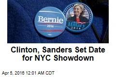 Clinton, Sanders Set Date for NYC Showdown