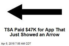 TSA Paid $47K for App That Just Showed an Arrow