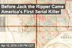 Before Jack the Ripper Came America's First Serial Killer