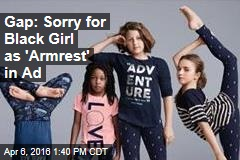 Gap: Sorry for Black Girl as 'Armrest' in Ad