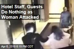 Hotel Staff, Guests Do Nothing as Woman Attacked