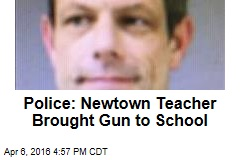 Police: Newtown Teacher Brought Gun to School
