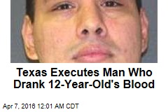 Texas Executes Man Who Drank 12-Year-Old's Blood