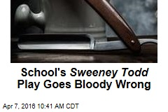 School's Sweeney Todd Play Goes Bloody Wrong