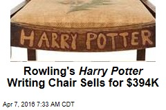 Rowling's Harry Potter Writing Chair Sells for $394K