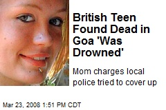 British Teen Found Dead in Goa 'Was Drowned'