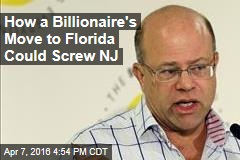 How a Billionaire's Move to Florida Could Screw NJ