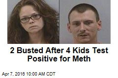 2 Busted After 4 Kids Test Positive for Meth